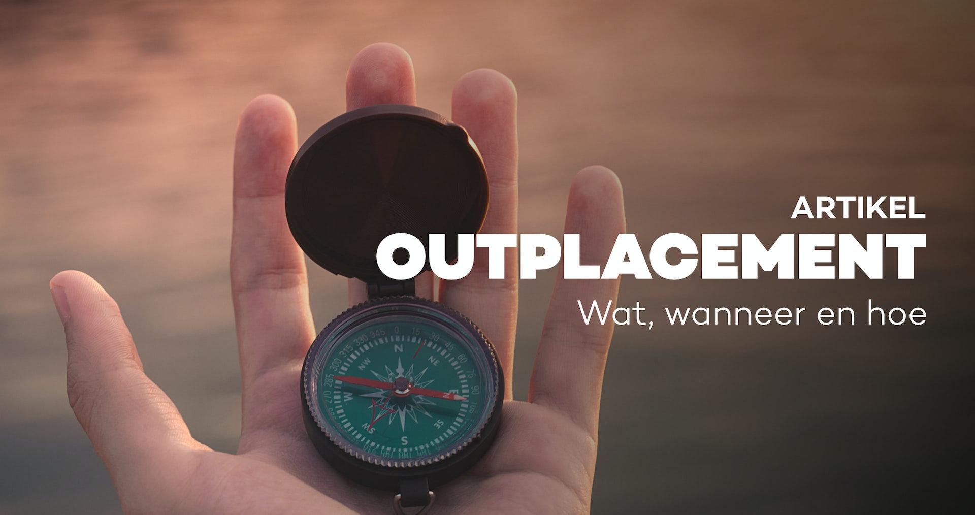 Outplacement. Wat, wanneer en hoe