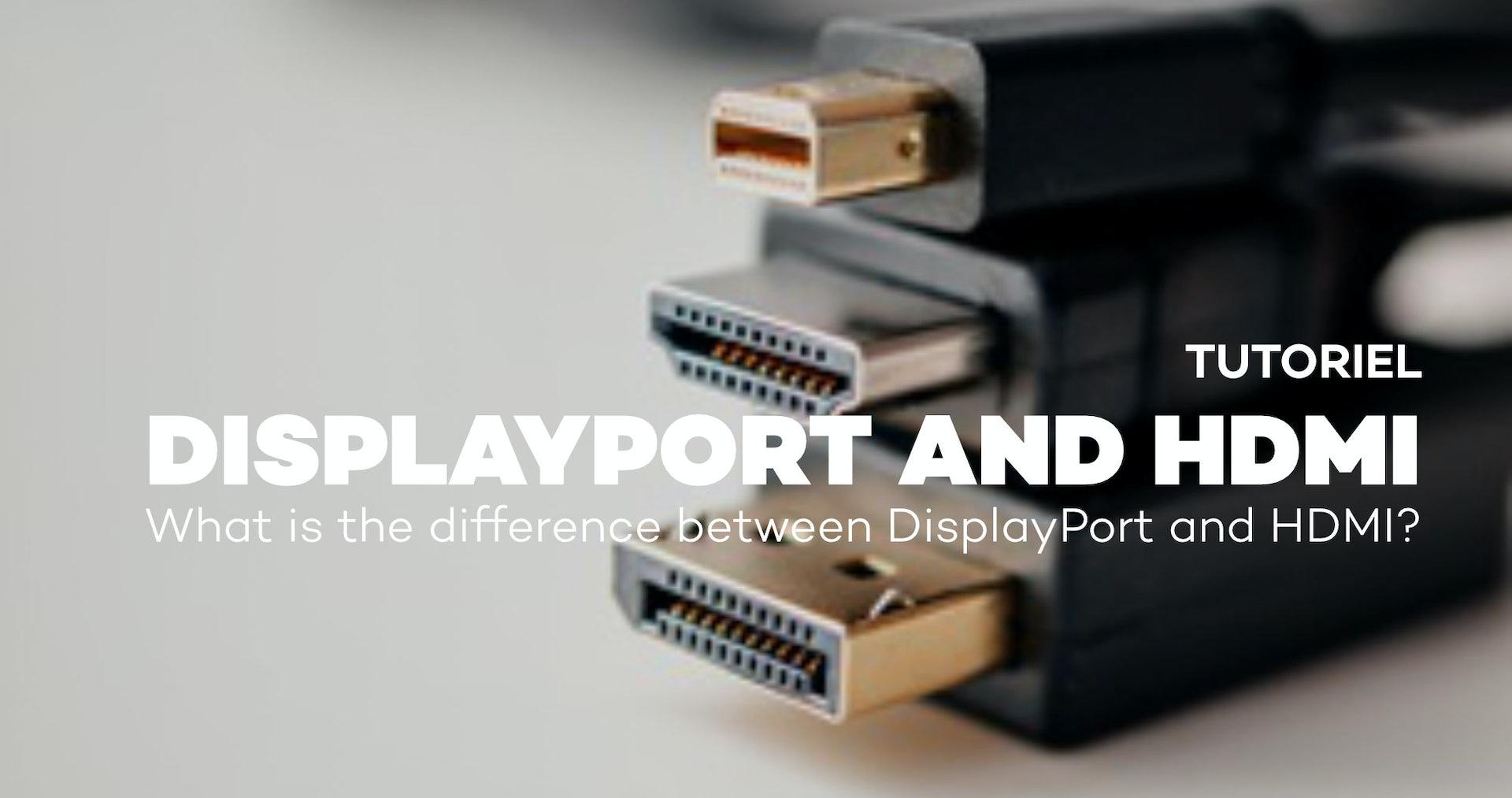 La différence entre le Displayport et HDMI