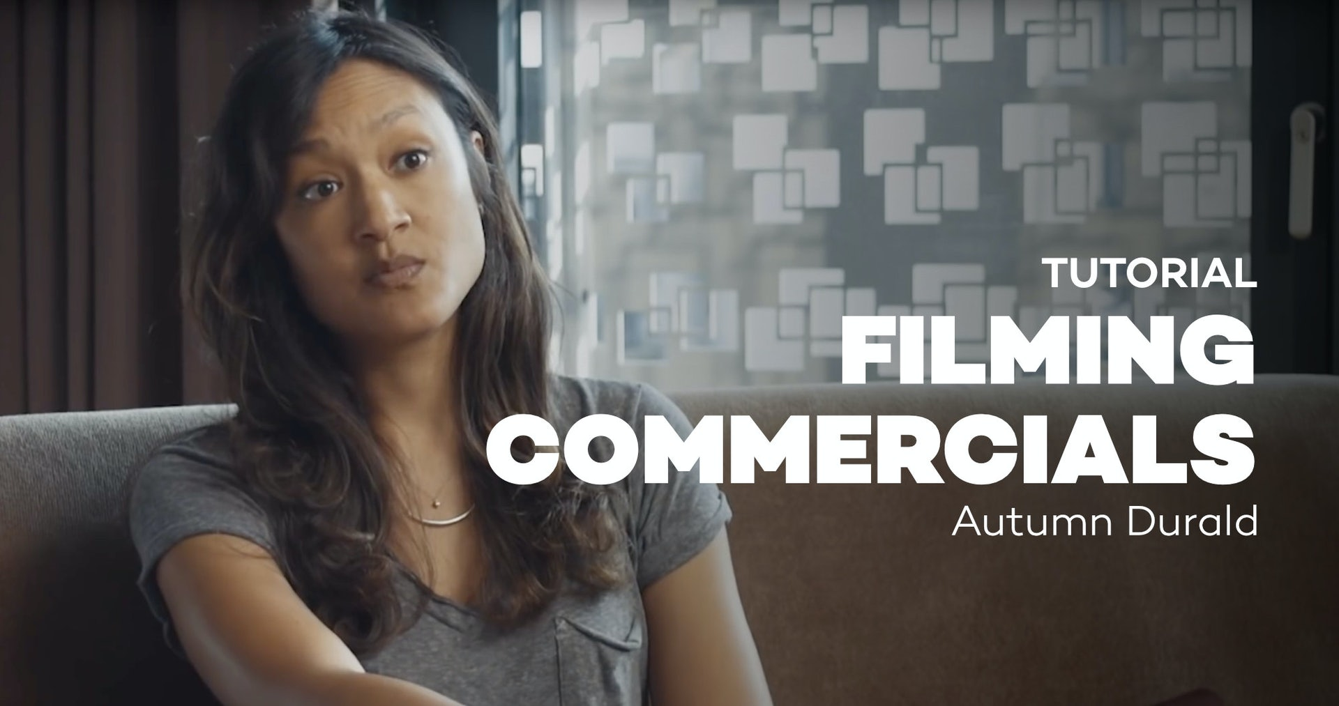 Tutorial: Filming Commercials - Autumn Durald
