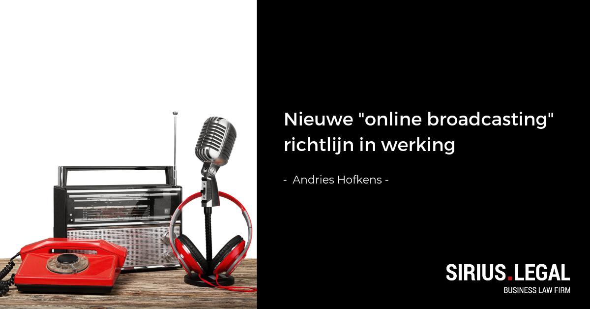 Nieuwe online broadcasting richtlijn in werking