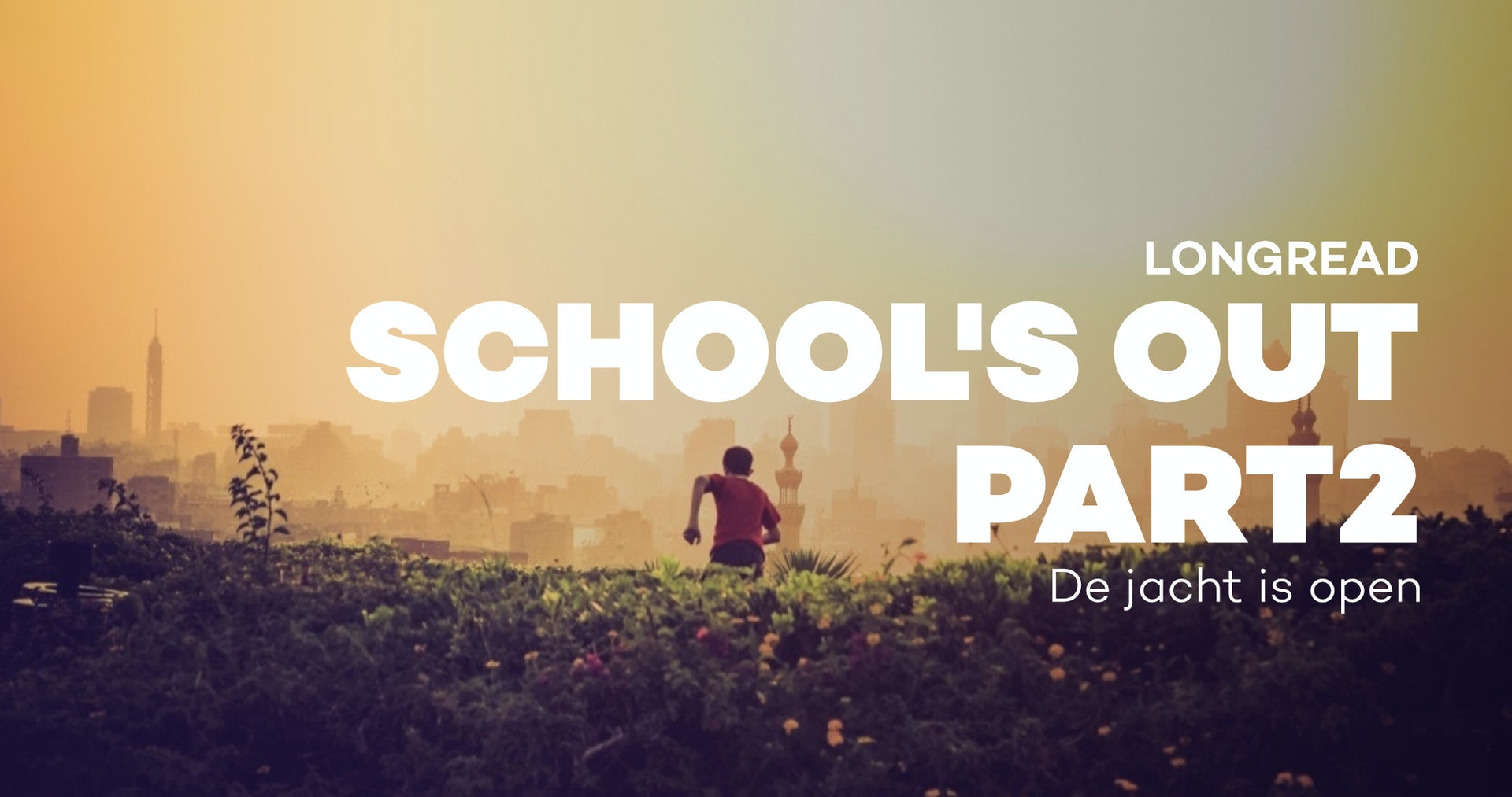 School's Out Part 2, de jacht is open