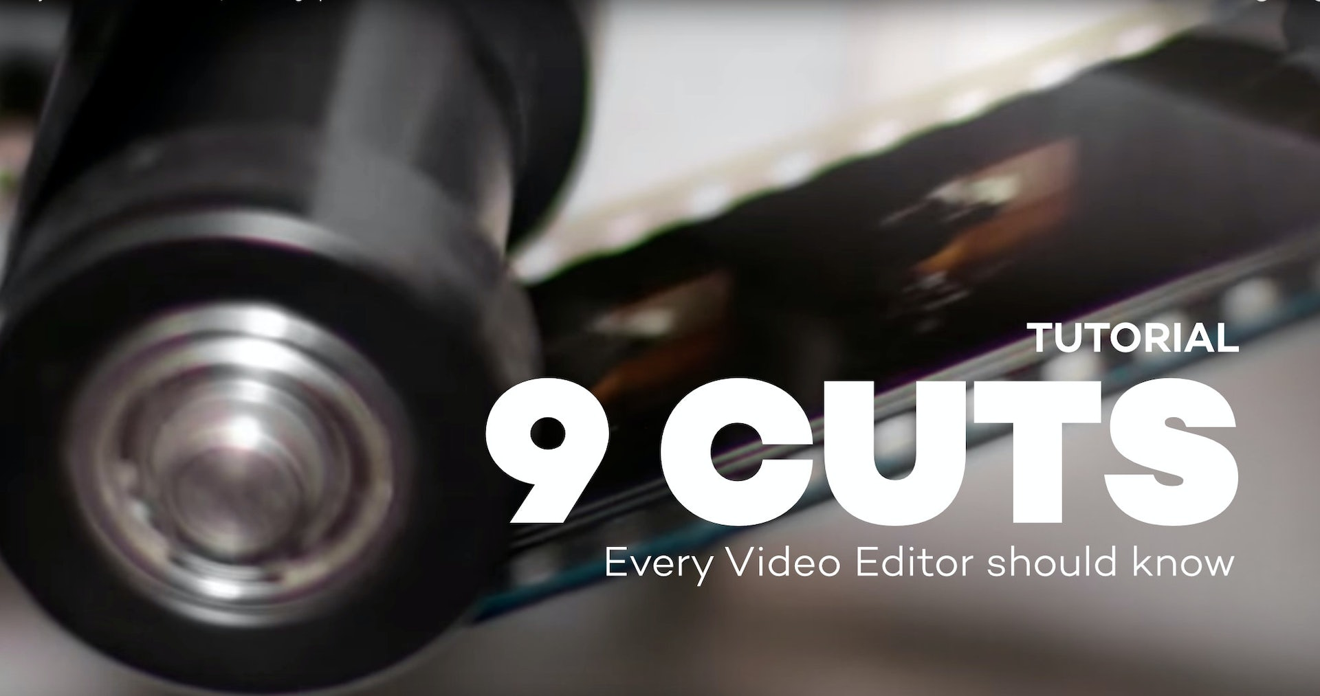 9 Cuts every video editor should know